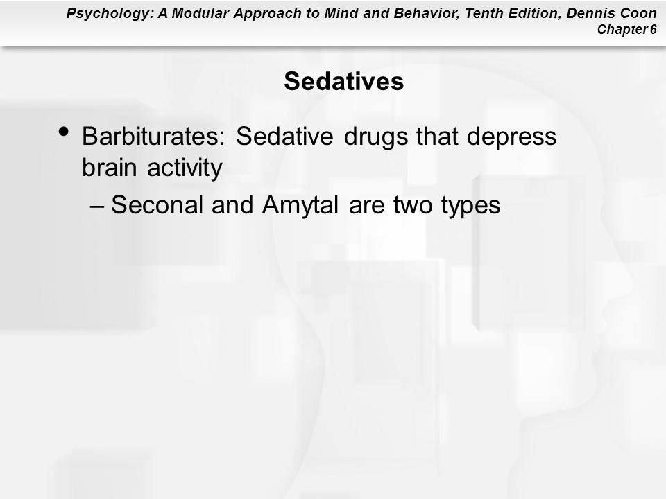 Sedatives Barbiturates: Sedative drugs that depress brain activity Seconal and Amytal are two types