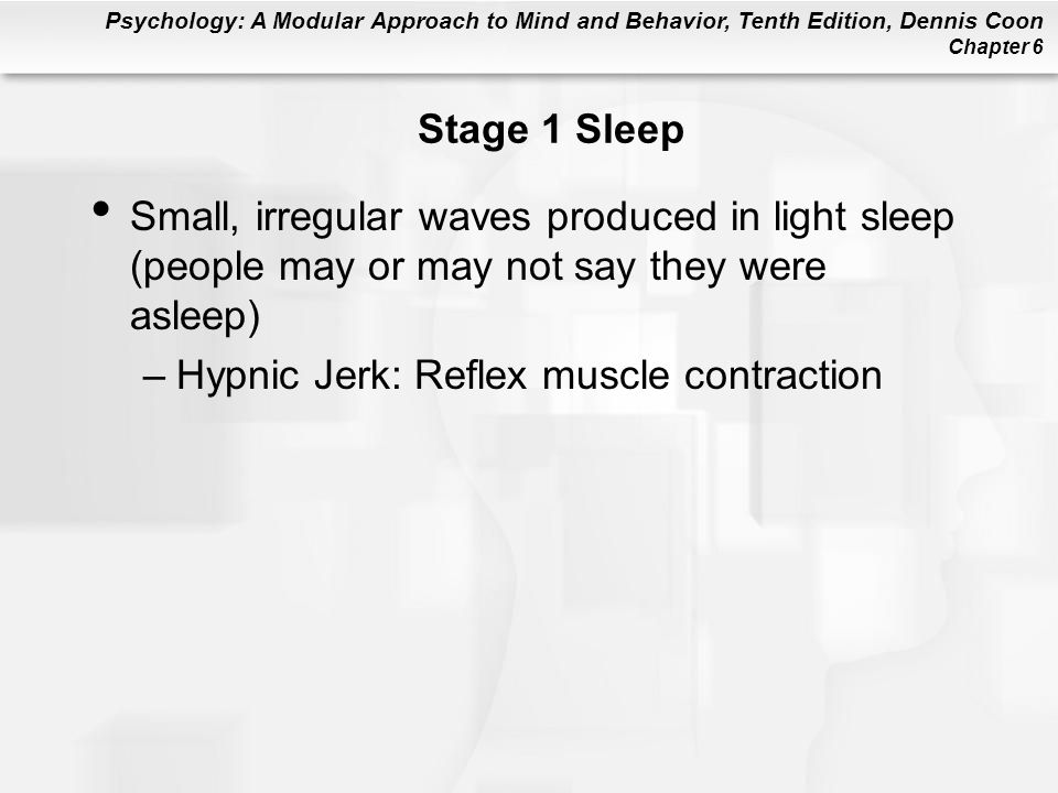 Stage 1 Sleep Small, irregular waves produced in light sleep (people may or may not say they were asleep)