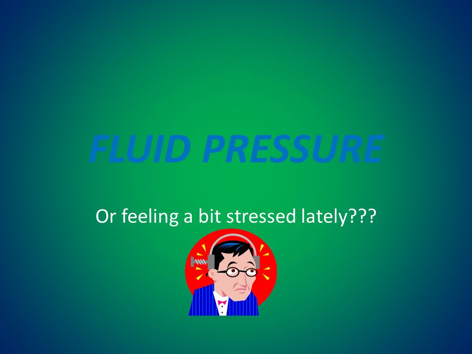 Or feeling a bit stressed lately