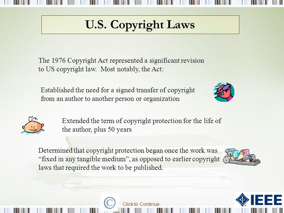 U.S. Copyright Laws The represented a significant revision to US copyright law. Most notably, the Act: