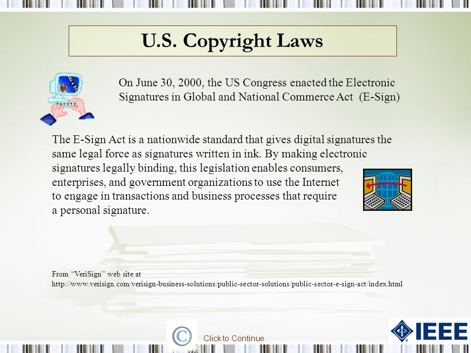 U.S. Copyright Laws On June 30, 2000, the US Congress enacted the Electronic Signatures in Global and National Commerce Act.