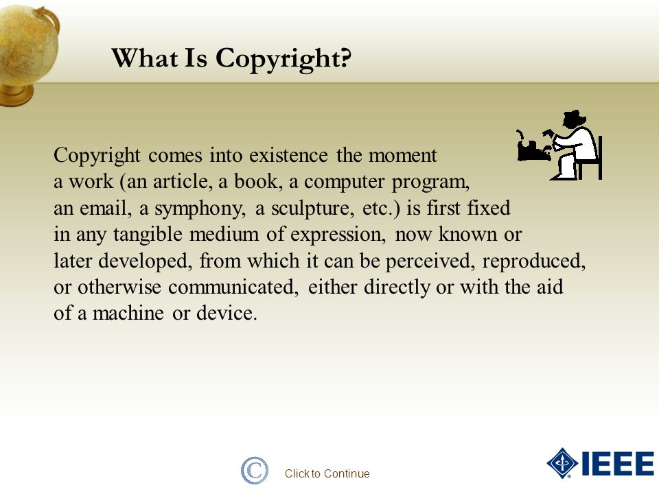 What Is Copyright Copyright comes into existence the moment