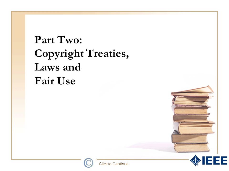 Part Two: Copyright Treaties, Laws and Fair Use
