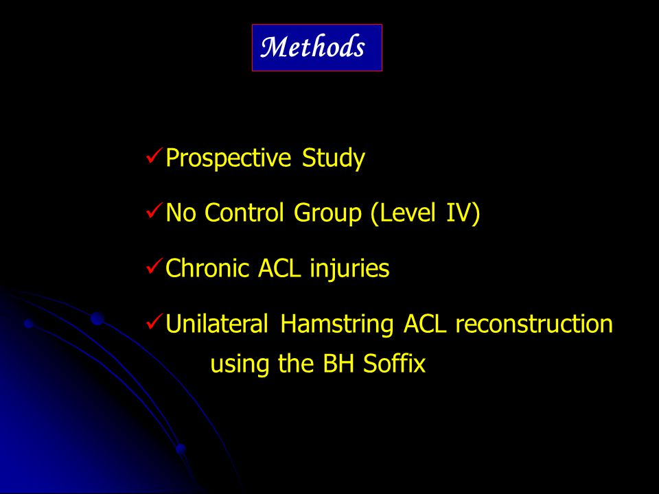 Methods Prospective Study No Control Group (Level IV)