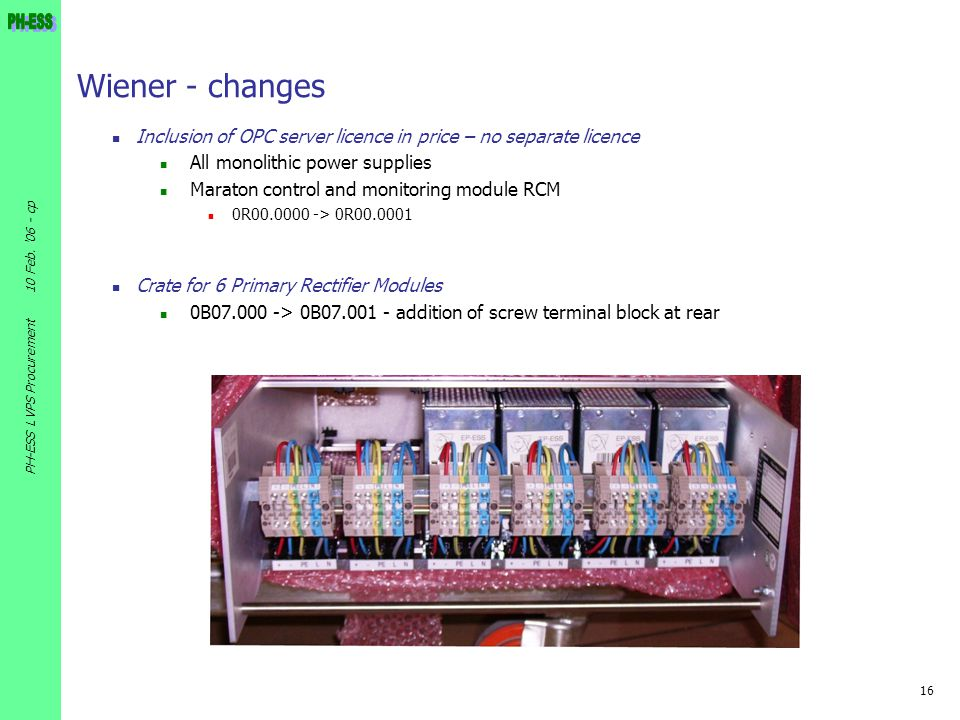 Wiener - changes Inclusion of OPC server licence in price – no separate licence. All monolithic power supplies.