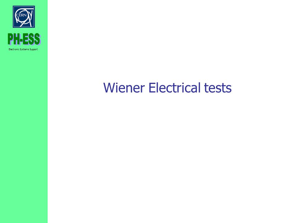 Wiener Electrical tests