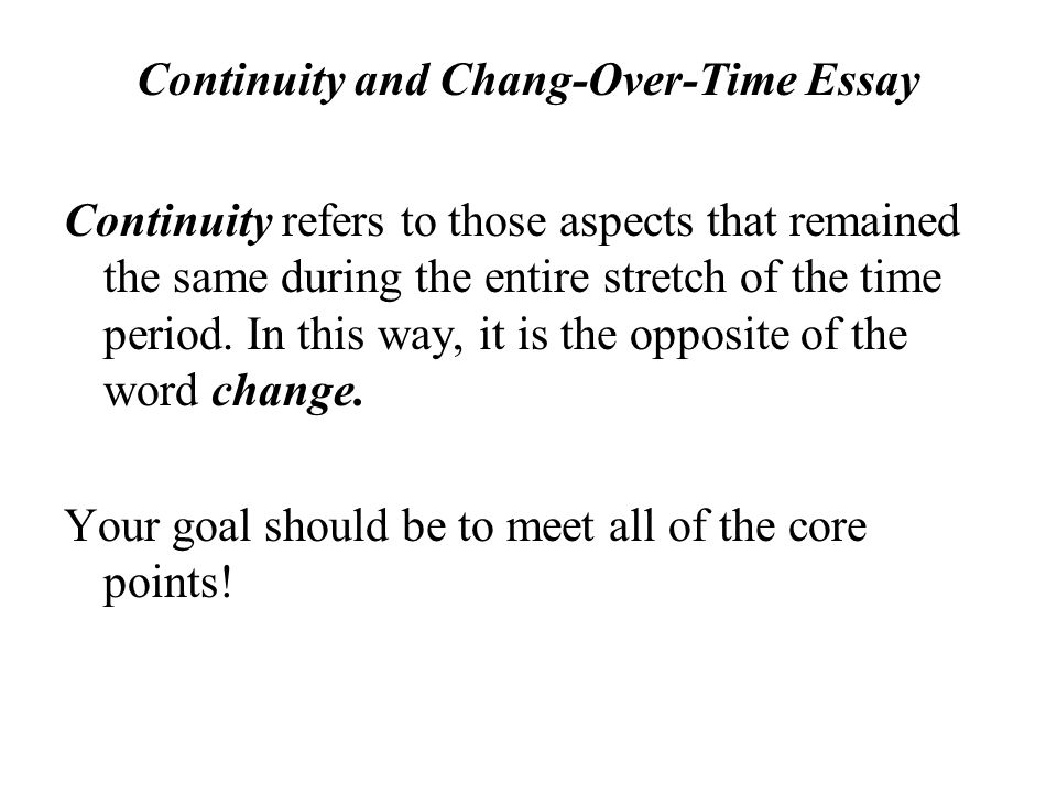 Continuity and Chang-Over-Time Essay