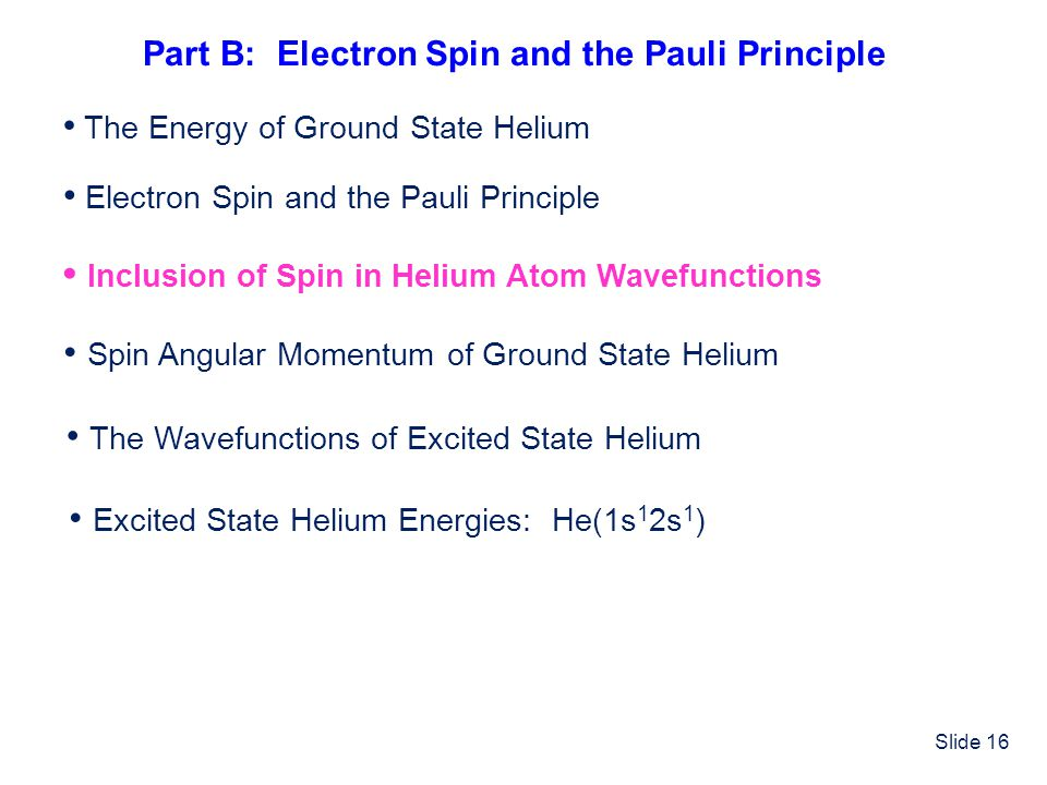 Part B: Electron Spin and the Pauli Principle