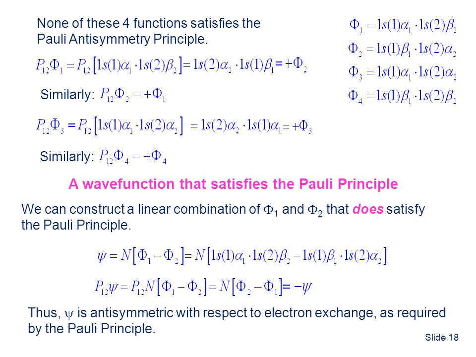 A wavefunction that satisfies the Pauli Principle