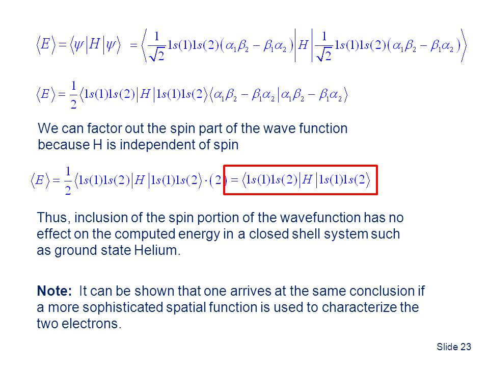 We can factor out the spin part of the wave function
