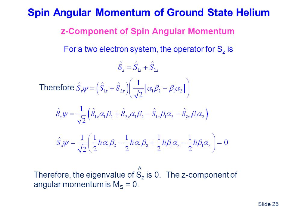 Spin Angular Momentum of Ground State Helium