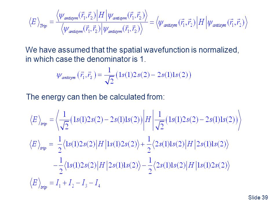 We have assumed that the spatial wavefunction is normalized,