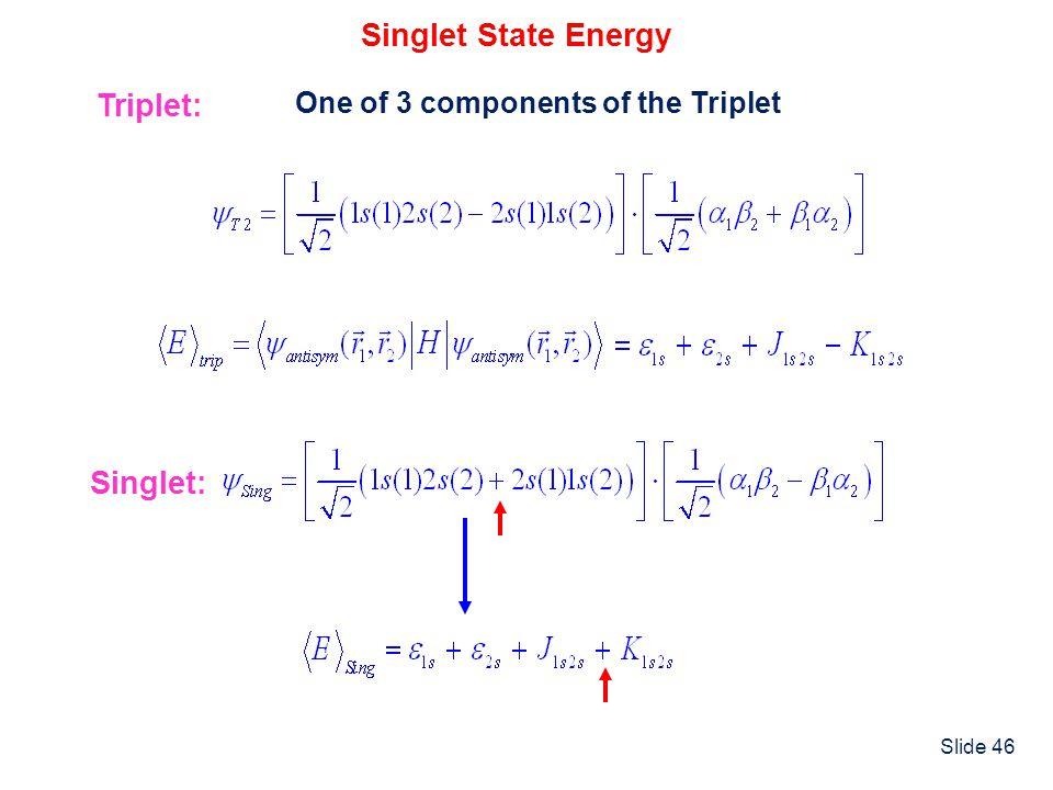 Singlet State Energy Triplet: Singlet: