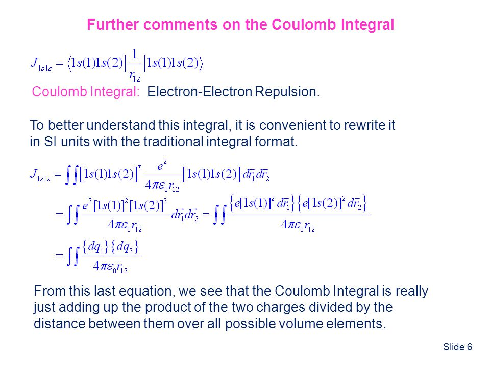 Further comments on the Coulomb Integral