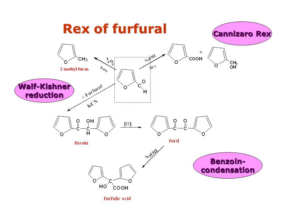 Rex of furfural Cannizaro Rex Walf-Kishner reduction Benzoin-