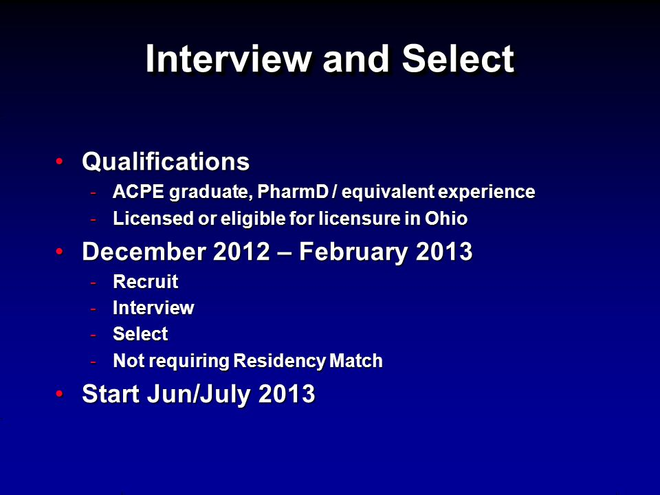 Interview and Select Qualifications December 2012 – February 2013