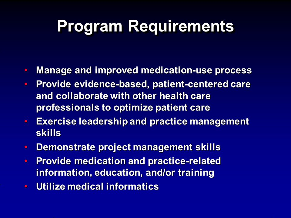 Program Requirements Manage and improved medication-use process