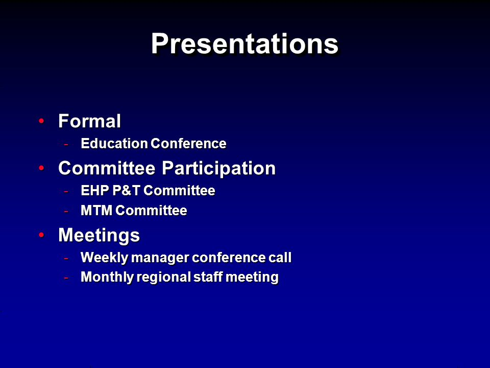 Presentations Formal Committee Participation Meetings