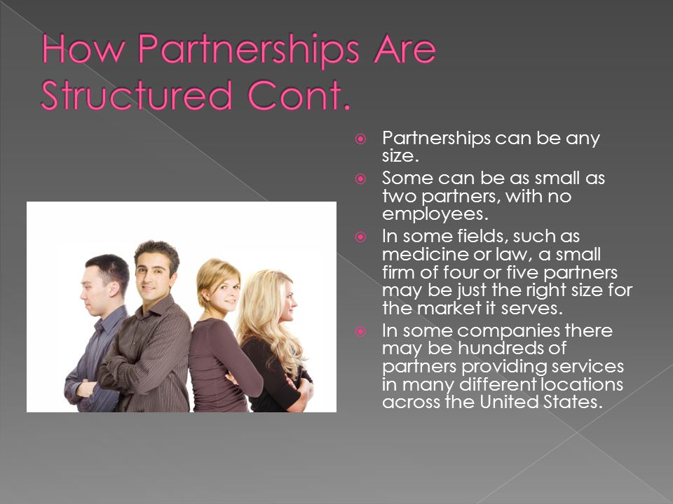 How Partnerships Are Structured Cont.