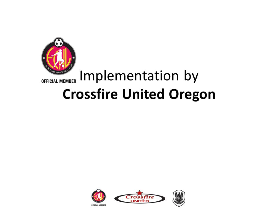 Implementation by Crossfire United Oregon
