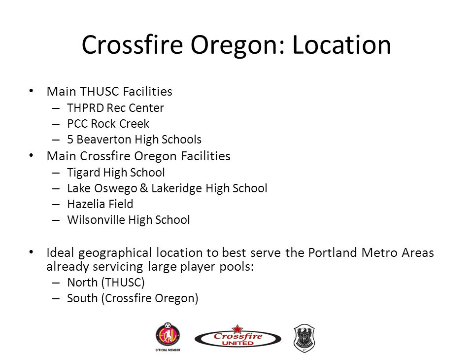 Crossfire Oregon: Location