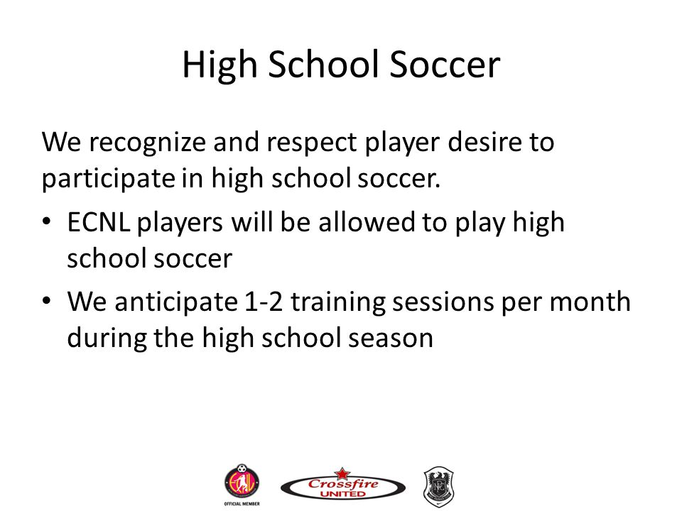 High School Soccer We recognize and respect player desire to participate in high school soccer.