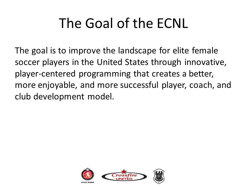 The Goal of the ECNL