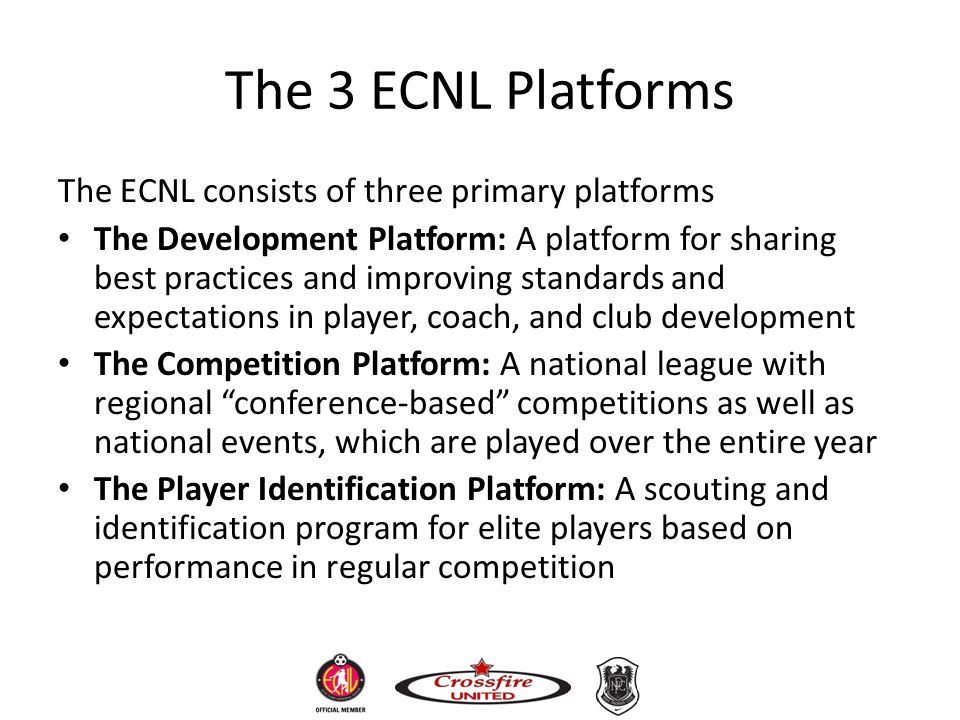 The 3 ECNL Platforms The ECNL consists of three primary platforms