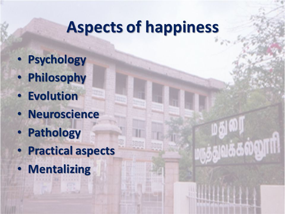 Aspects of happiness Psychology Philosophy Evolution Neuroscience