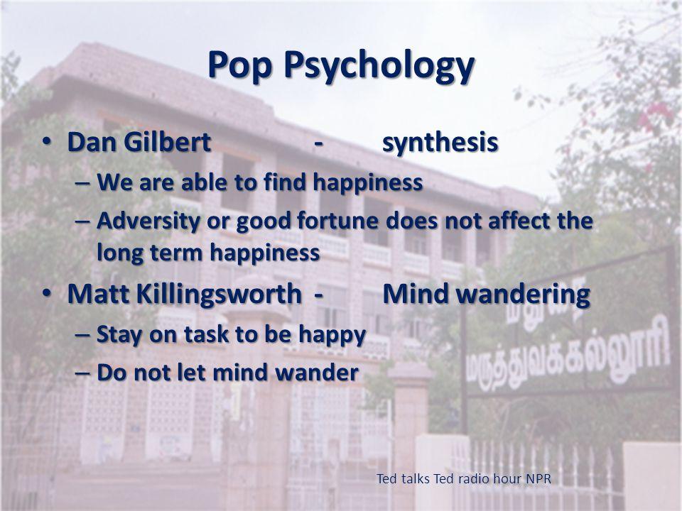 Pop Psychology Dan Gilbert - synthesis