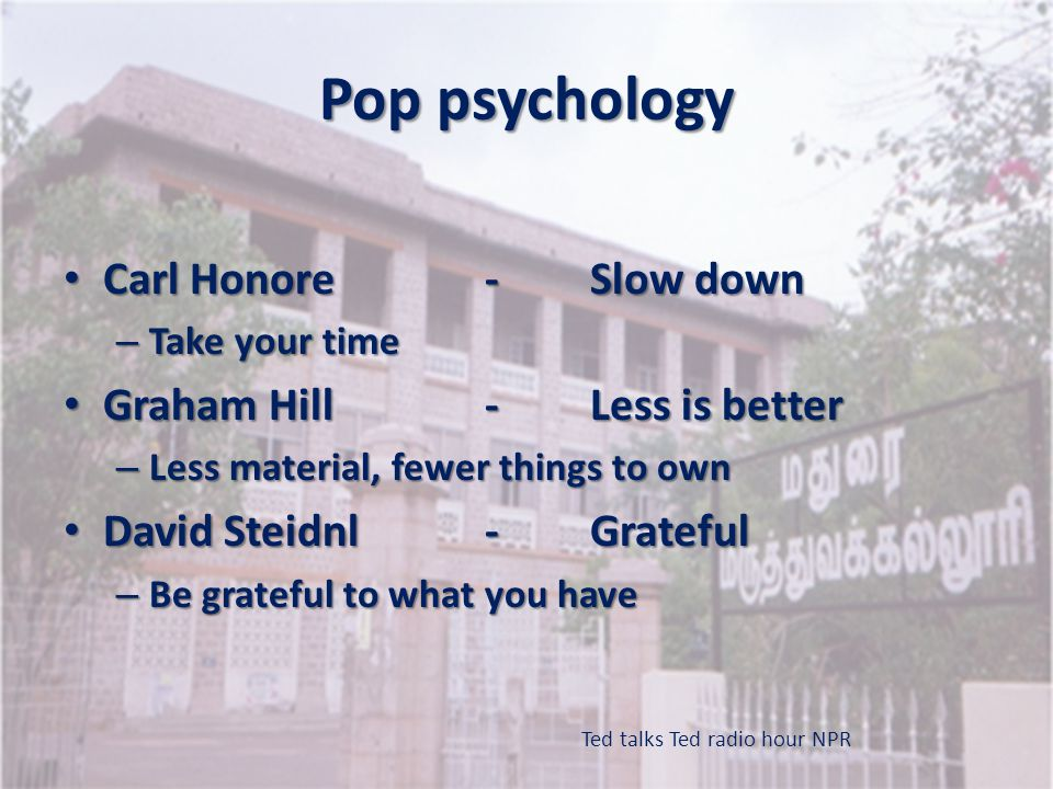 Pop psychology Carl Honore - Slow down Graham Hill - Less is better