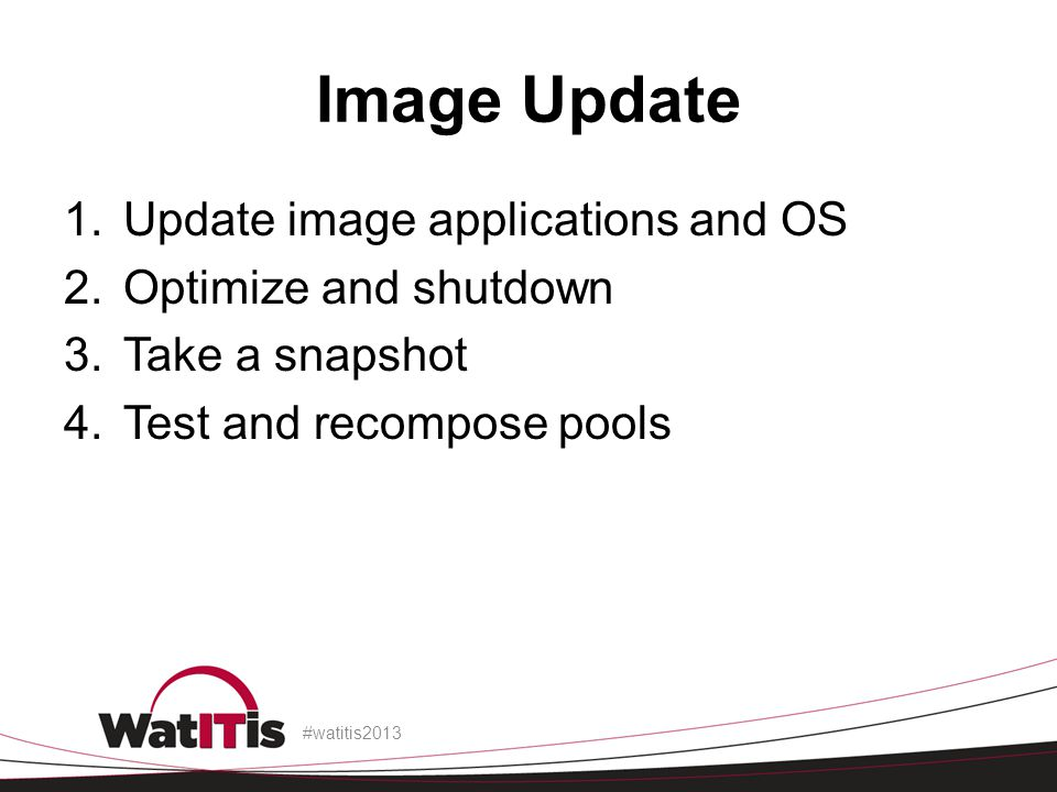 Image Update Update image applications and OS Optimize and shutdown