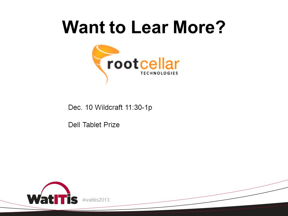 Want to Lear More Dec. 10 Wildcraft 11:30-1p Dell Tablet Prize