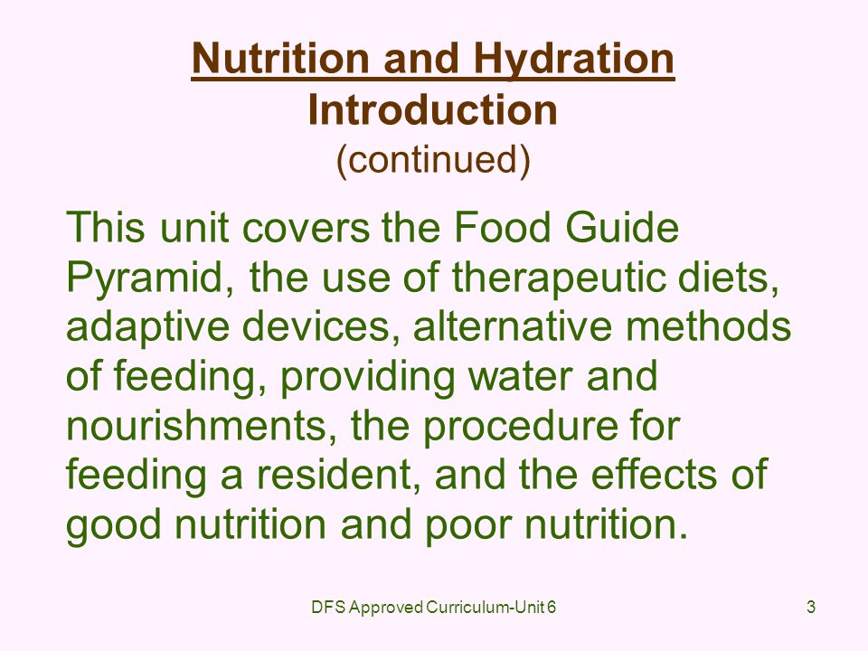 Nutrition and Hydration Introduction (continued)