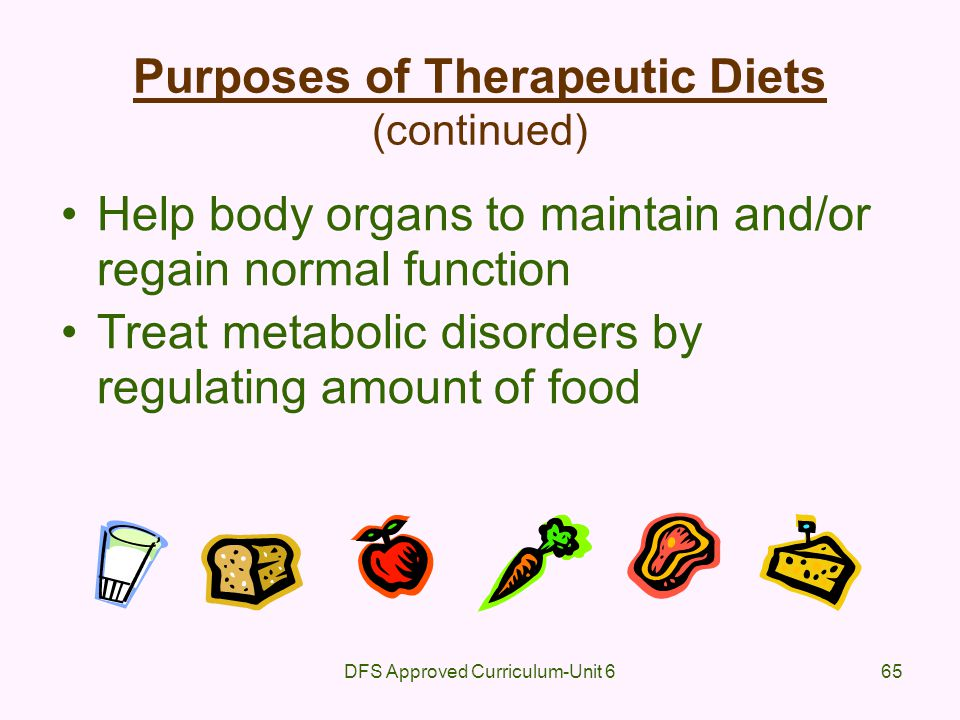 Purposes of Therapeutic Diets (continued)