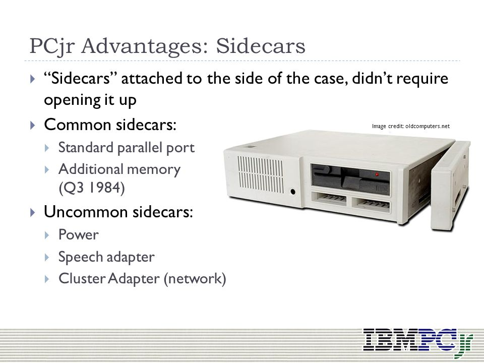 PCjr Advantages: Sidecars