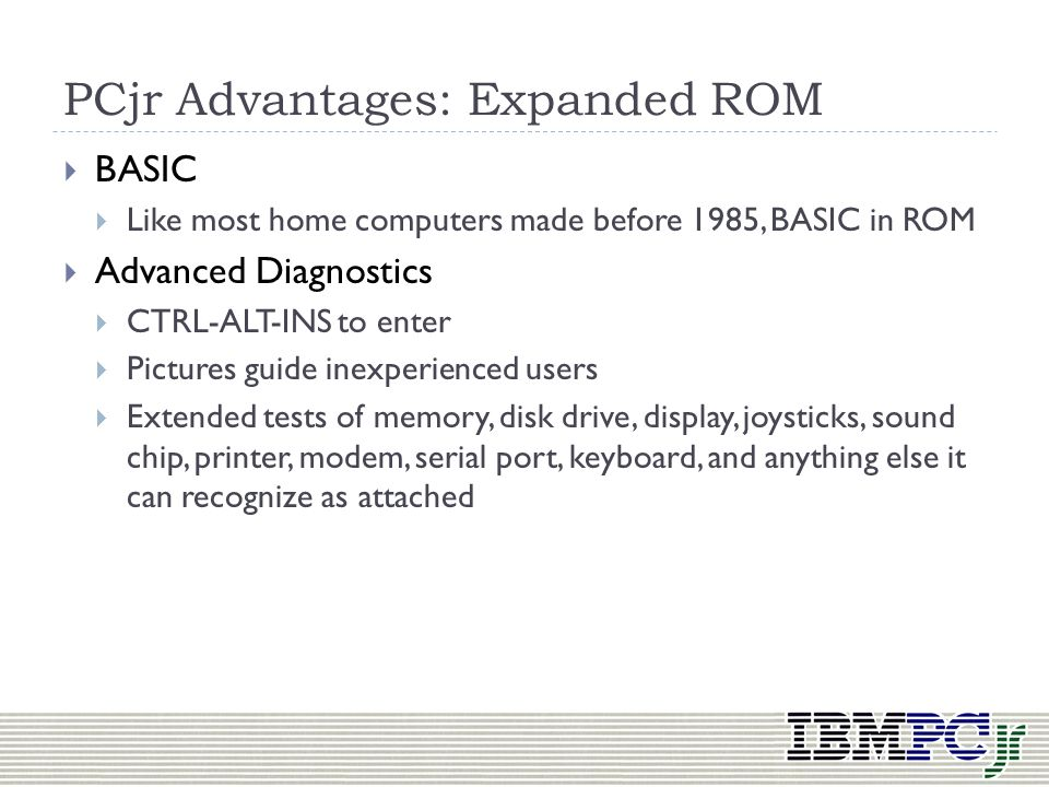 PCjr Advantages: Expanded ROM