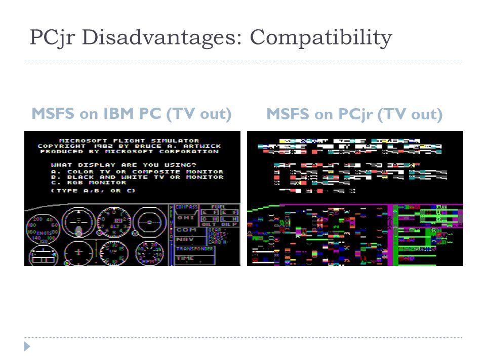 PCjr Disadvantages: Compatibility