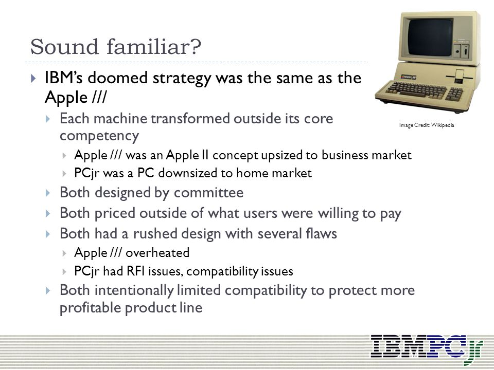 Sound familiar IBM's doomed strategy was the same as the Apple ///