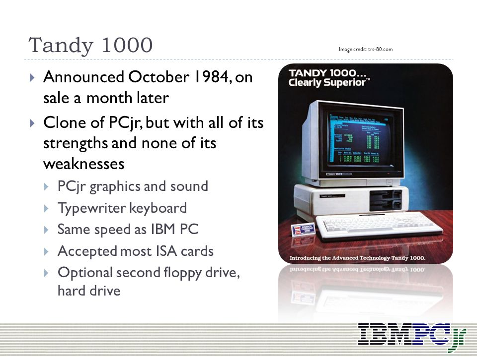Tandy 1000 Announced October 1984, on sale a month later
