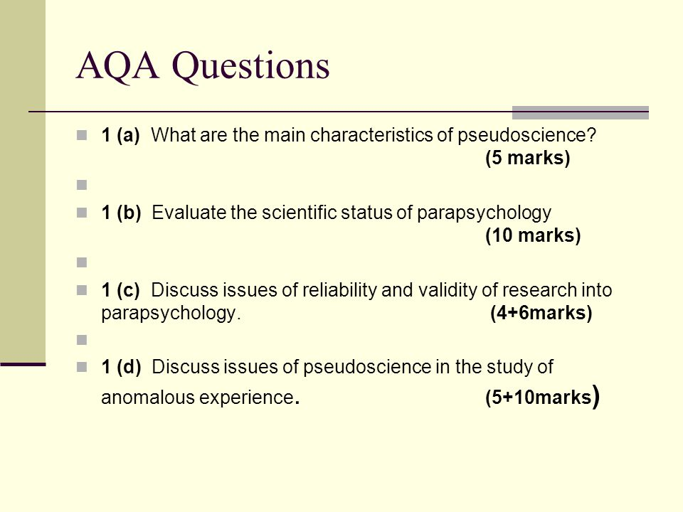 AQA Questions 1 (a) What are the main characteristics of pseudoscience (5 marks)