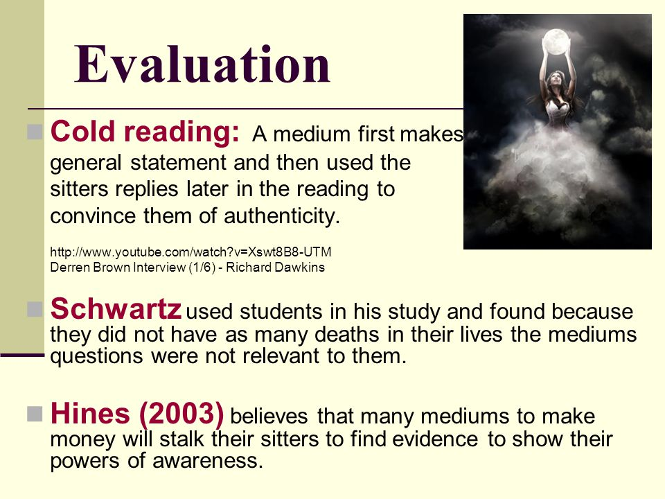 Evaluation Cold reading: A medium first makes
