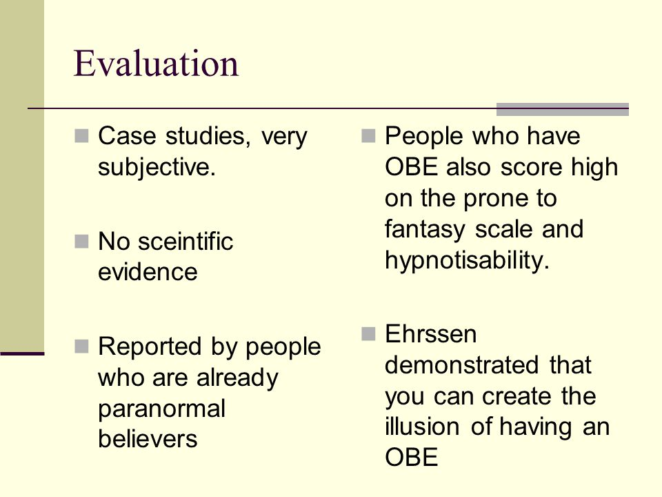 Evaluation Case studies, very subjective. No sceintific evidence