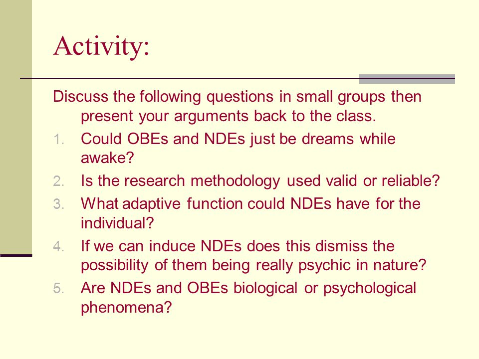 Activity: Discuss the following questions in small groups then present your arguments back to the class.