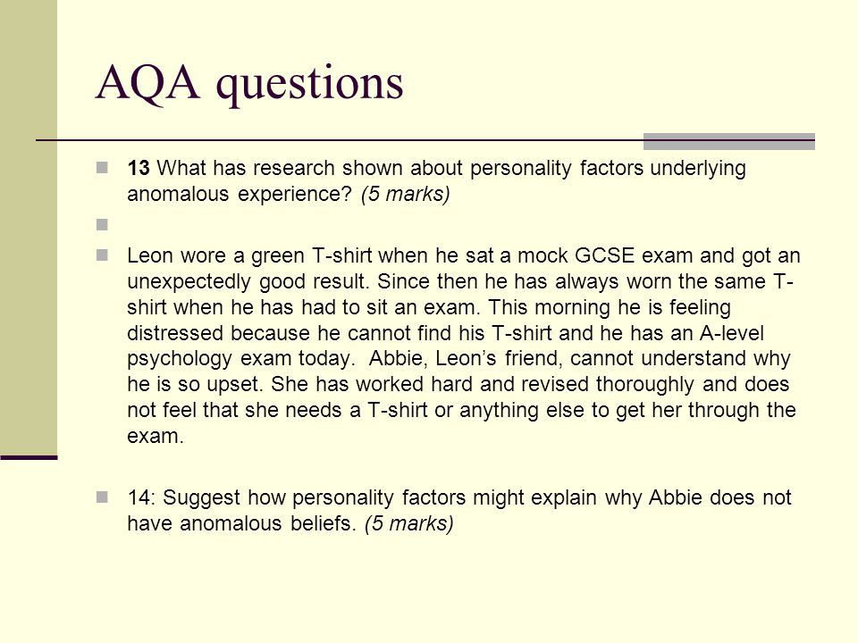 AQA questions 13 What has research shown about personality factors underlying anomalous experience (5 marks)