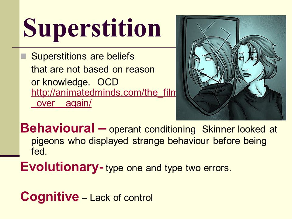 Superstition Superstitions are beliefs. that are not based on reason.