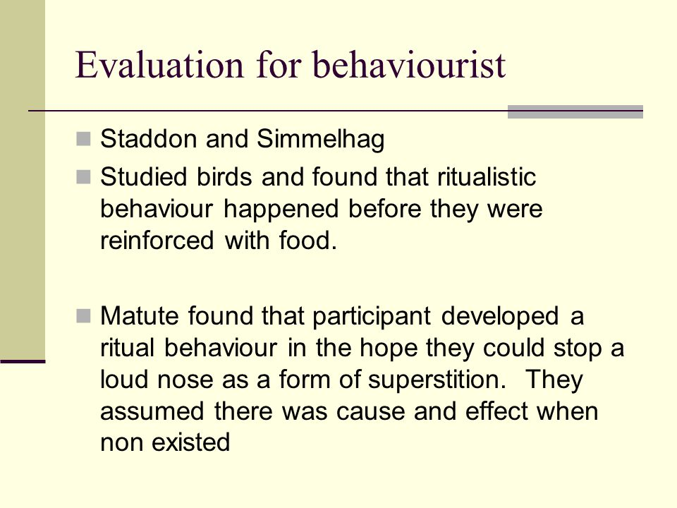 Evaluation for behaviourist