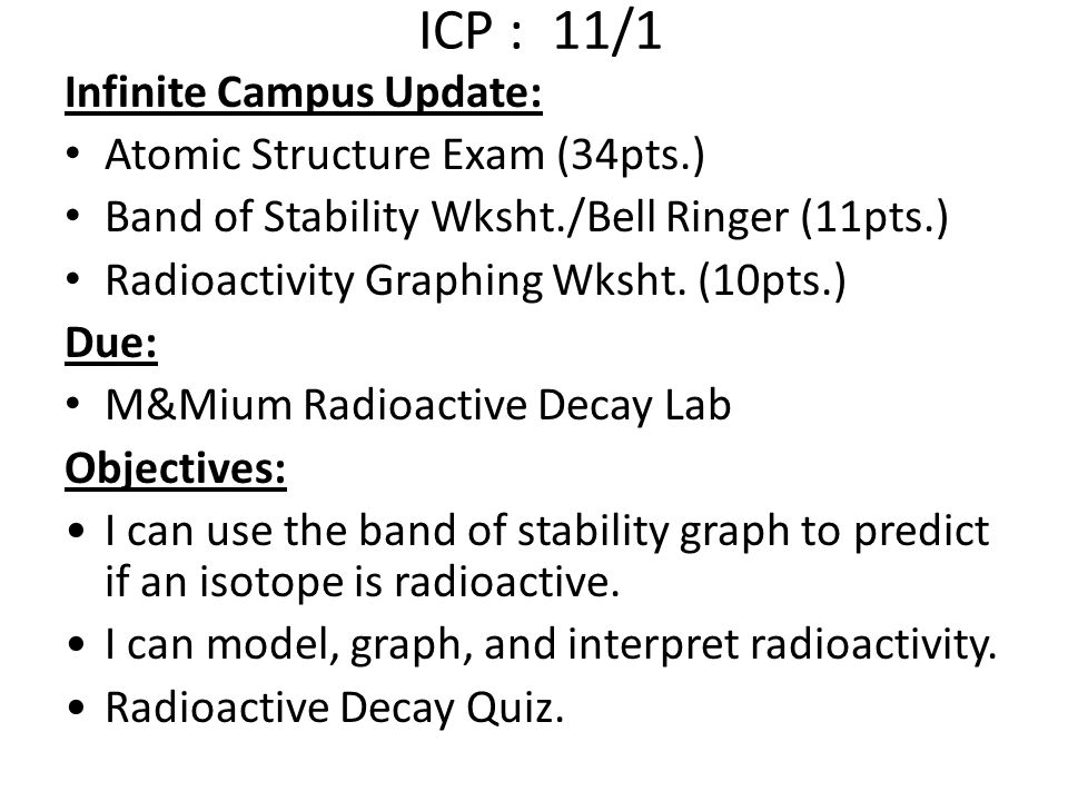 ICP : 11/1 Infinite Campus Update: Atomic Structure Exam (34pts.)
