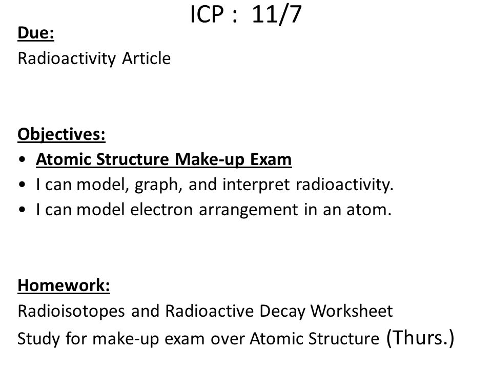 ICP : 11/7 Due: Radioactivity Article Objectives: