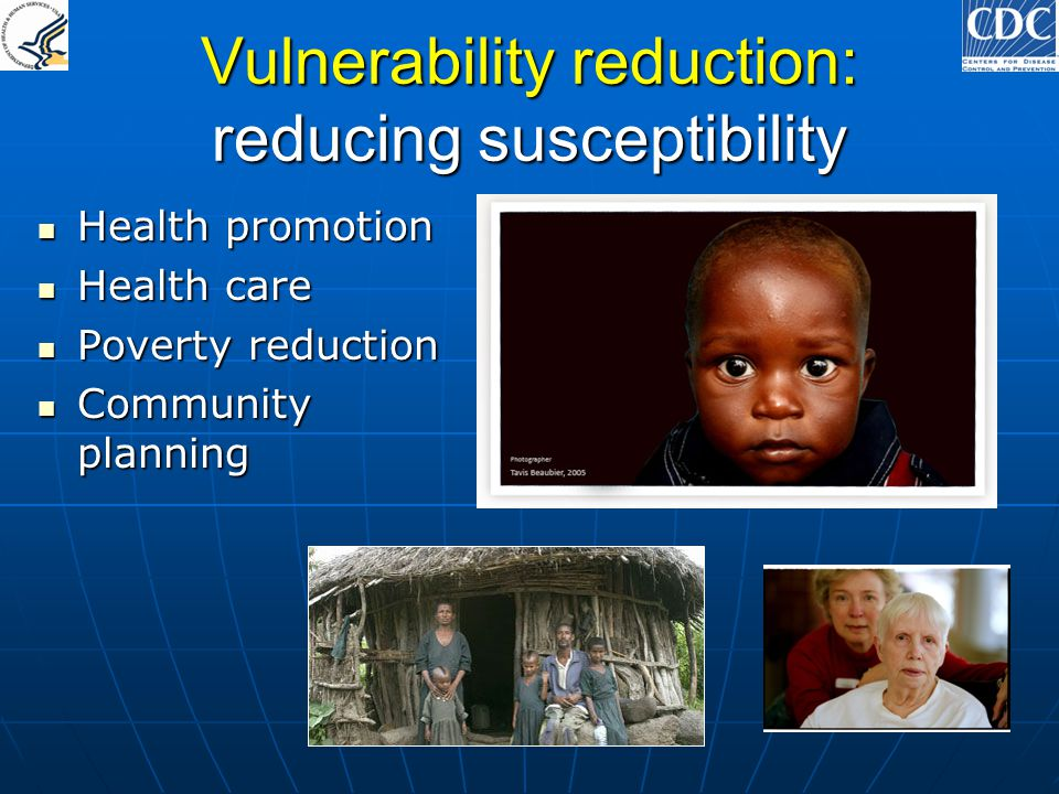 Vulnerability reduction: reducing susceptibility